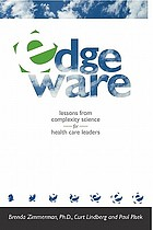 Edgeware : insights from complexity science for health care leaders