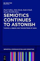 Semiotics continues to astonish : Thomas A. Sebeok and the doctrine of signs