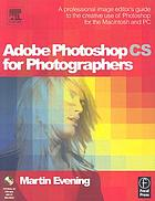 Adobe PhotoShop CS for photographers : a professional image editor's guide to the creative use of PhotoShop for the Macintosh and PC
