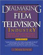 Dealmaking in the film & television industry : from negotiations to final contracts