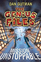 The Genius Files - Mission Unstoppable.