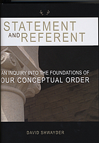 Statement and referent : an inquiry into the foundations of our conceptual order