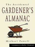 The accidental gardener : how to create your own tranquil haven