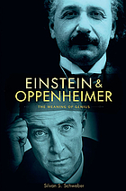 Einstein and Oppenheimer : the meaning of genius