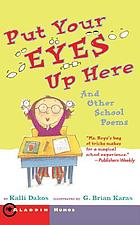 Put your eyes up here, and other school poems