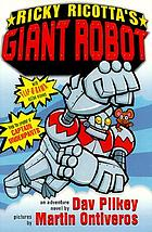 Ricky Ricotta's giant robot : an adventure novel