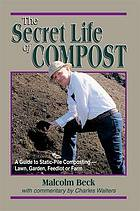 The secret life of compost : a
