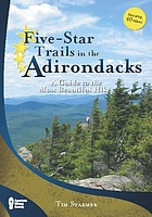 Five-star trails in the Adirondacks : a guide to the most beautiful hikes