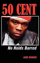 50 Cent : no holds barred