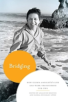 Bridging : how Gloria Anzaldúa's life and work transformed our own