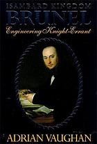 Isambard Kingdom Brunel, engineering knight-errant