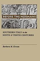 Before the Normans : Southern Italy in the ninth and tenth centuries