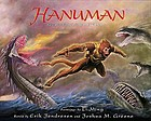 Hanuman : based on Valmiki's Ramayana ; paintings by Li Ming ; retold by Erik Jendresen and Joshua M. Greene.