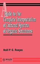 A guide to the complete interpretation of infrared spectra of organic structures