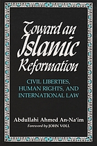 Toward an Islamic reformation : civil liberties, human rights, and international law