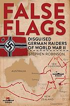 False flags : disguised German raiders of World War II
