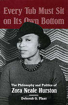 Every tub must sit on its owm bottom : the philosophy ond politics of Zora Neale Hurston
