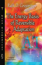 The energy basis of reversible adaptation