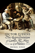 Lector ludens : the representation of games and play in Cervantes