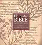 Herbs of the Bible : 2000 years of plant medicine