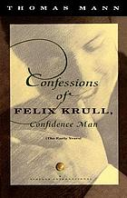 Confessions of Felix Krull, confidence man : the early years