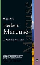 Herbert Marcuse : an aesthetics of liberation