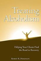 Treating Alcoholism: Helping Your Clients find the Road to Recovery cover image