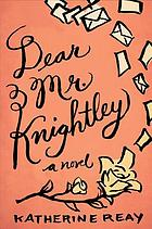 Dear Mr. Knightley : a novel