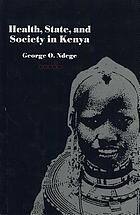 Health, state, and society in Kenya