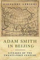 Adam Smith in Beijing : lineages of the twenty-first century