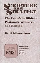 Scripture and strategy : the use of the Bible in postmodern church and mission