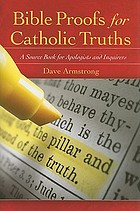 Bible proofs for Catholic truths : a source book for apologists and inquirers