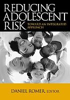 Reducing adolescent risk : toward an integrated approach