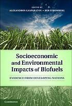 Socioeconomic and environmental impacts of biofuels : evidence from developing nations