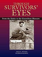 Through survivors' eyes : from the sixties to the Greensboro Massacre