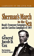 Sherman's march to the sea : Hood's Tennessee Campaign & the Carolina Campaigns of 1865