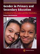 Gender in primary and secondary education : a handbook for policy-makers and other stakeholders