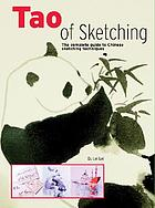 The tao of sketching : the complete guide to Chinese sketching techniques