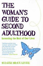 The woman's guide to second adulthood : inventing the rest of our lives