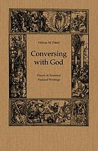 Conversing with God : prayer in Erasmus' pastoral writings