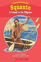 Squanto : a friend to the Pilgrims