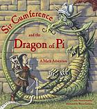 Sir Cumference and the dragon of pi : a math adventure