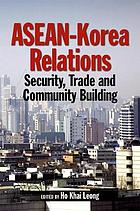 ASEAN-Korea relations : security, trade, and community building