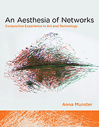 An aesthesia of networks : conjunctive experience in art and technology