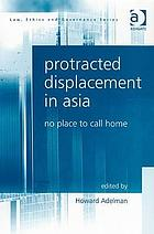 Protracted displacement in Asia : no place to call home