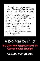 A requiem for Hitler : and other new perspectives on the German church struggle