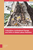 Colonialism, Institutional Change, and Shifts in Global Labour Relations.