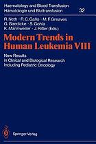 Modern Trends in Human Leukemia VIII : New Results in Clinical and Biological Research Including Pediatric Oncology