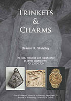 Trinkets & charms : the use, meaning and significance of dress accessories, 1300-1700