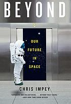 Beyond : our future in space